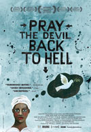Pray the Devil Back To Hell HD Trailer