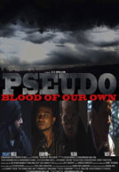 Pseudo Blood Of Our Own Poster