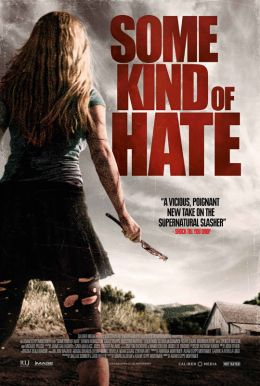 Some Kind of Hate HD Trailer