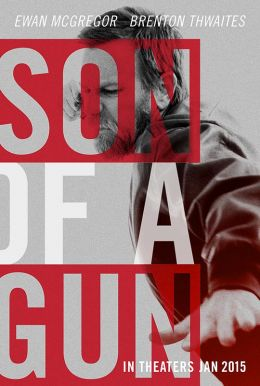 Son Of A Gun HD Trailer