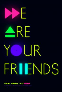 We Are Your Friends HD Trailer