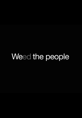 Weed the People HD Trailer