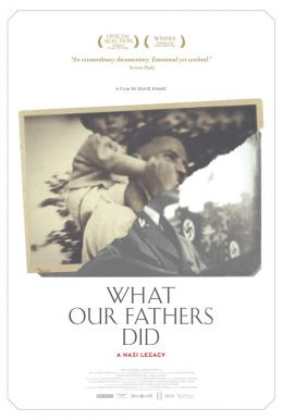 What Our Fathers Did: A Nazi Legacy HD Trailer