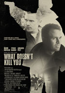 What Doesn't Kill You HD Trailer