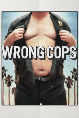 Wrong Cops HD Trailer