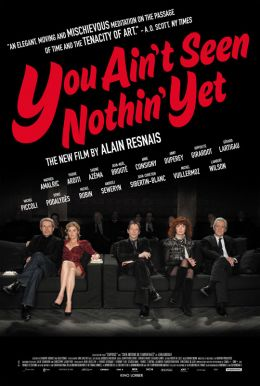 You Ain't Seen Nothin' Yet Poster